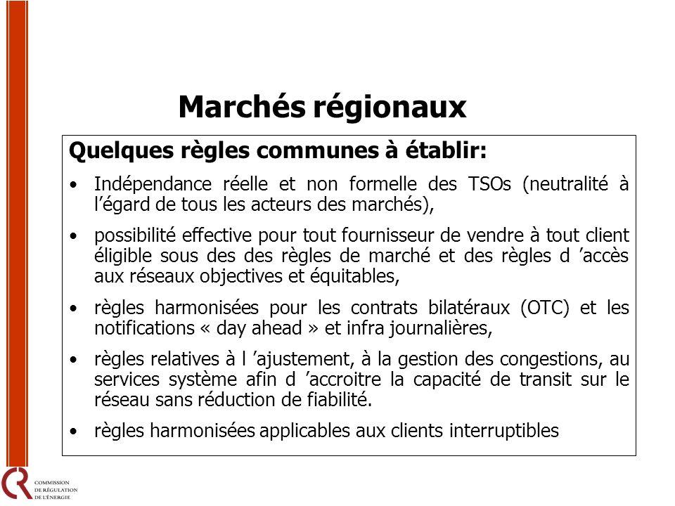 Marchés régionaux Quelques règles communes à établir: