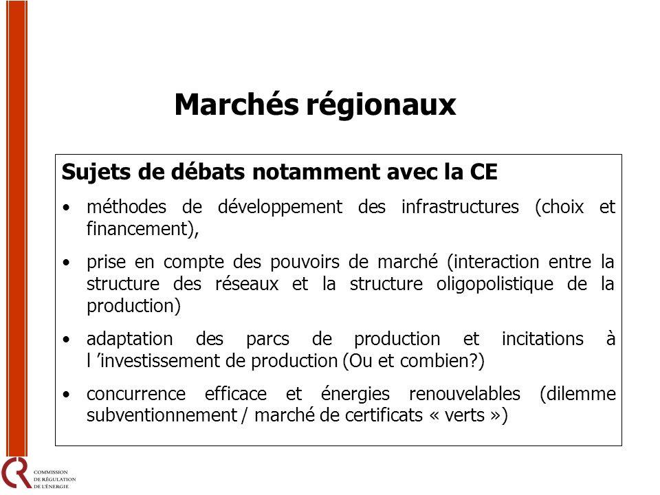 Marchés régionaux Sujets de débats notamment avec la CE