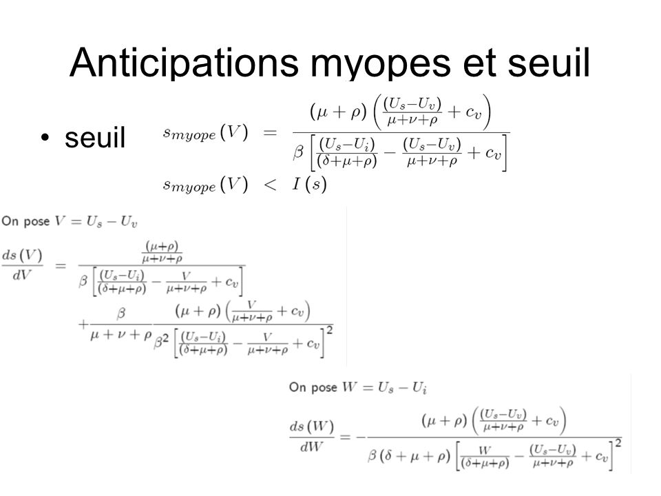 Anticipations myopes et seuil