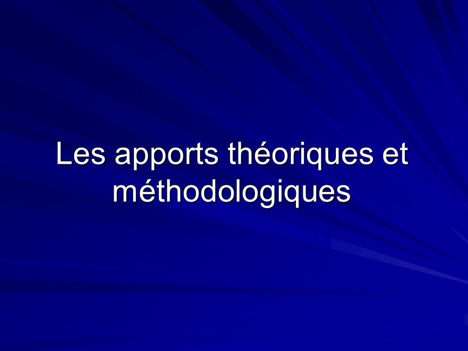 Les apports théoriques et méthodologiques