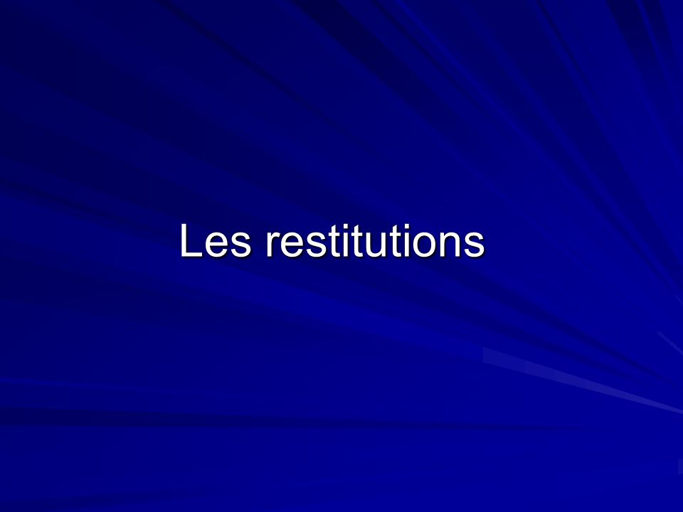 Les restitutions