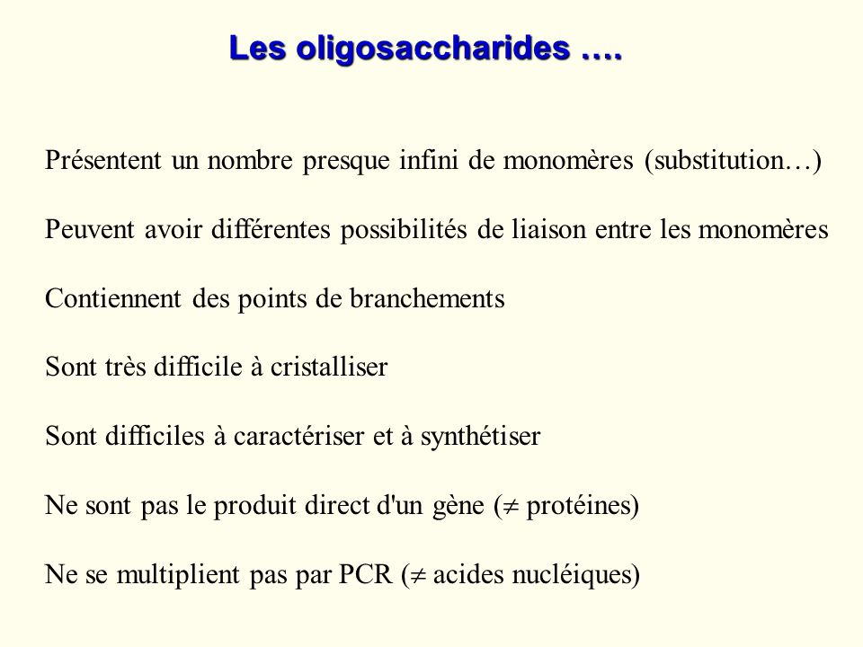 Les oligosaccharides ….