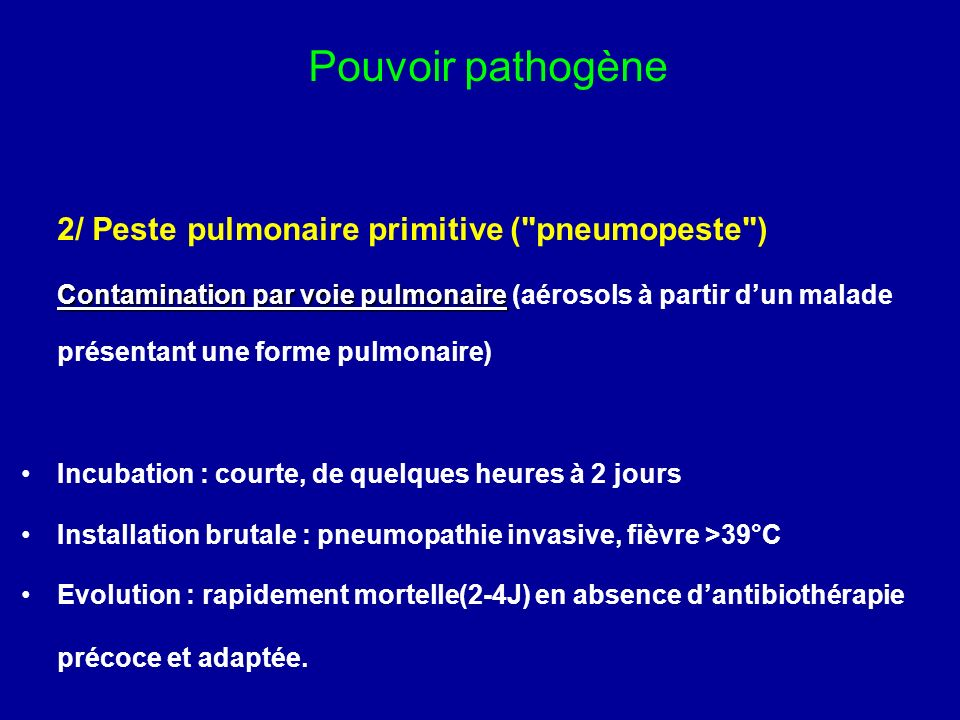 Pouvoir pathogène 2/ Peste pulmonaire primitive ( pneumopeste )
