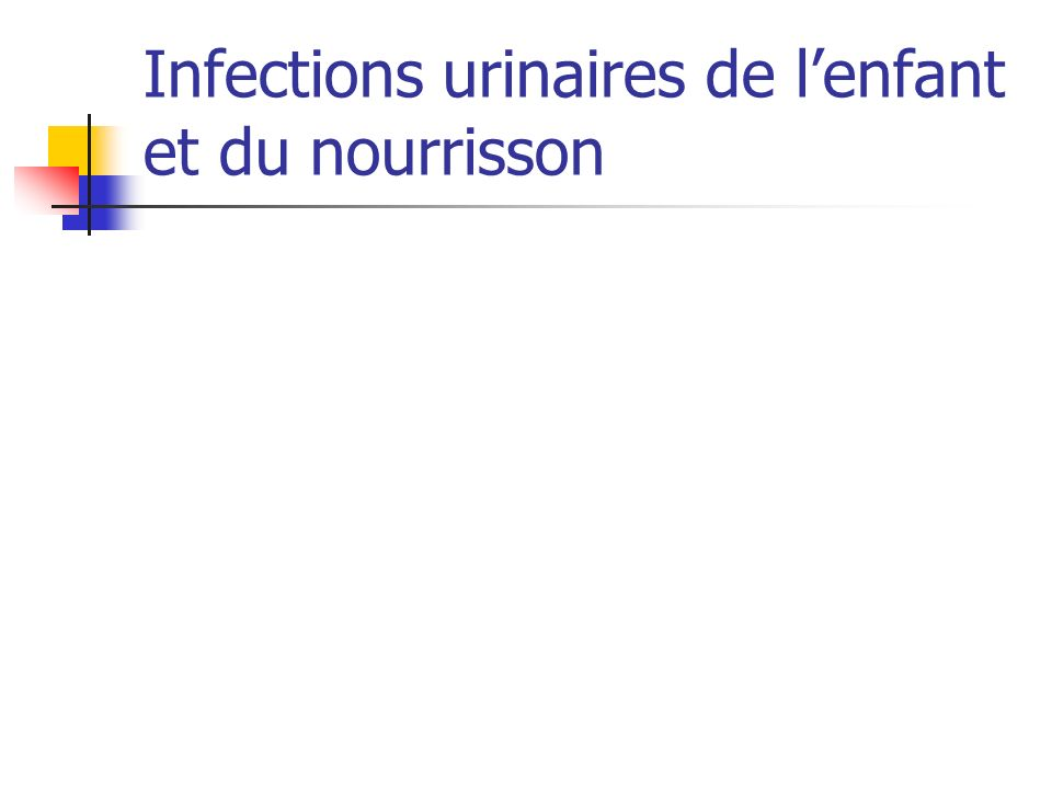 Infections urinaires de l'enfant et du nourrisson