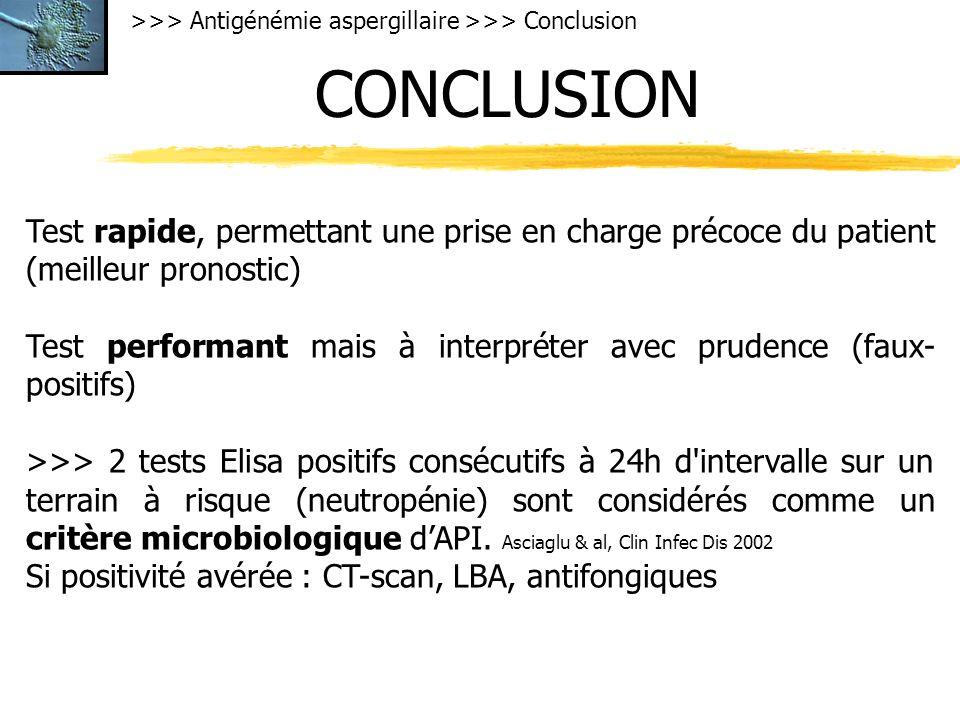 >>> Antigénémie aspergillaire >>> Conclusion