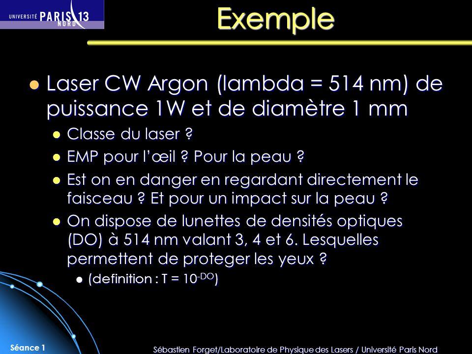 Exemple Laser CW Argon (lambda = 514 nm) de puissance 1W et de diamètre 1 mm. Classe du laser EMP pour l'œil Pour la peau