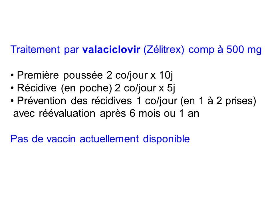 Traitement par valaciclovir (Zélitrex) comp à 500 mg