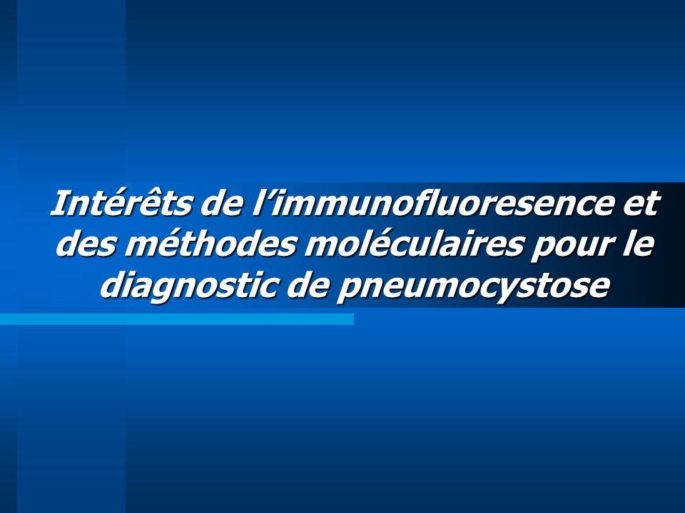 Intérêts de l'immunofluoresence et des méthodes moléculaires pour le diagnostic de pneumocystose