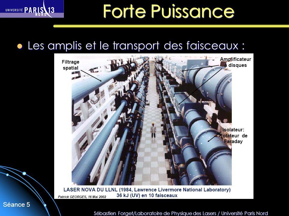 Forte Puissance Les amplis et le transport des faisceaux :