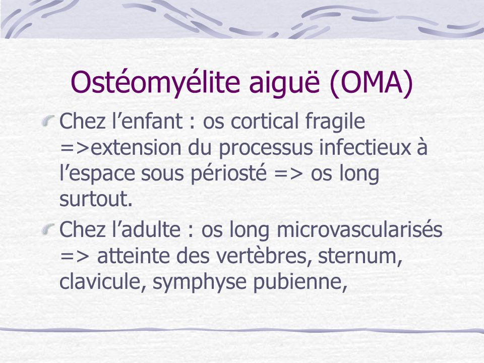 Ostéomyélite aiguë (OMA)