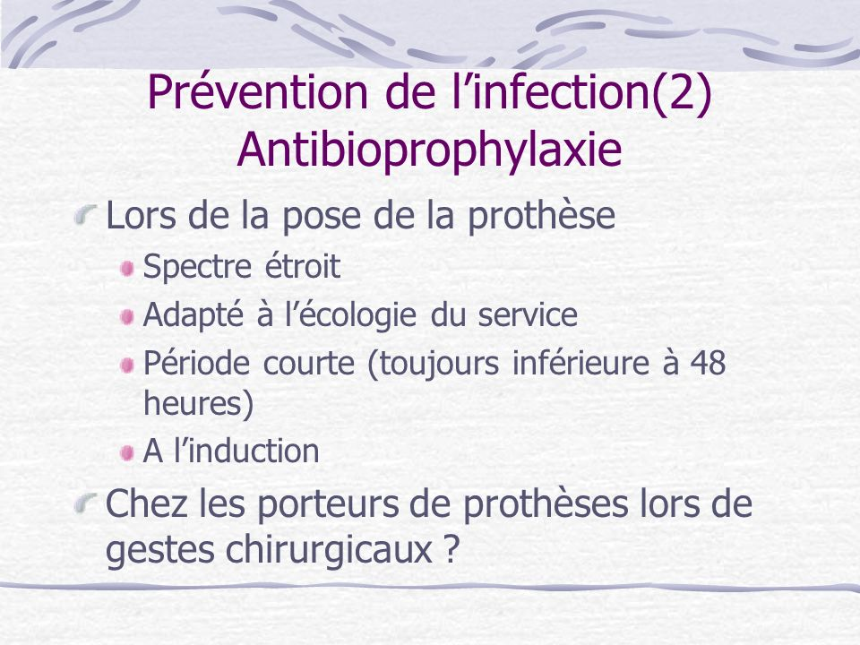 Prévention de l'infection(2) Antibioprophylaxie