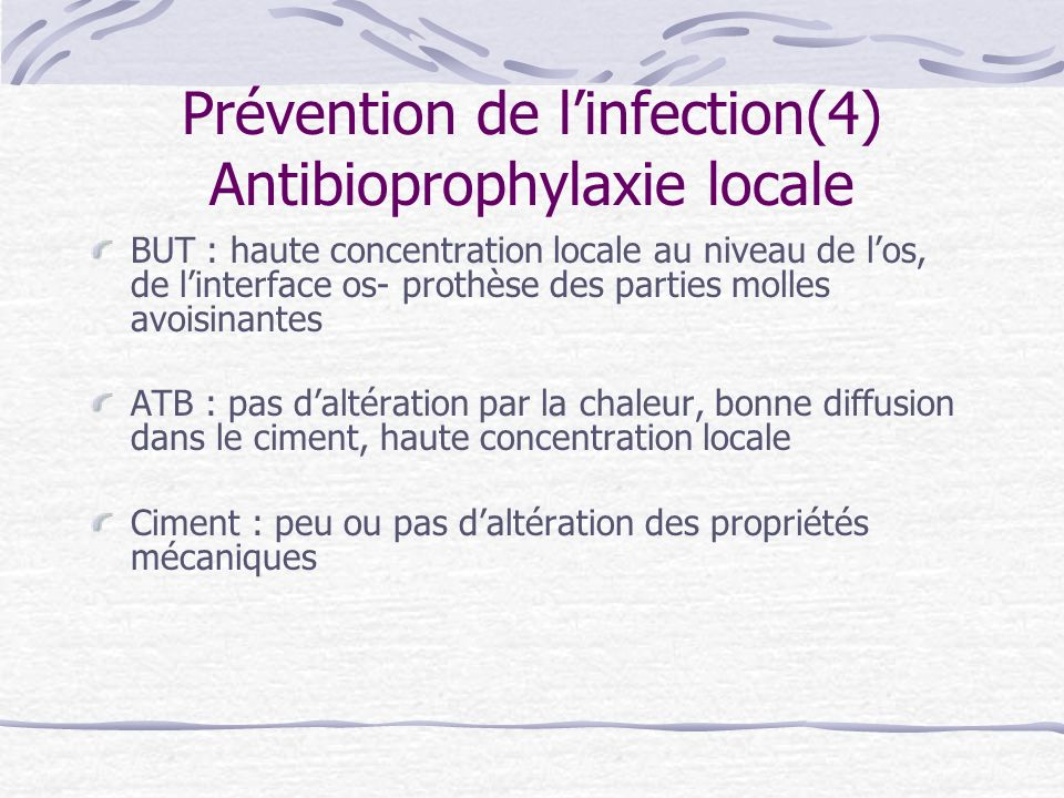 Prévention de l'infection(4) Antibioprophylaxie locale