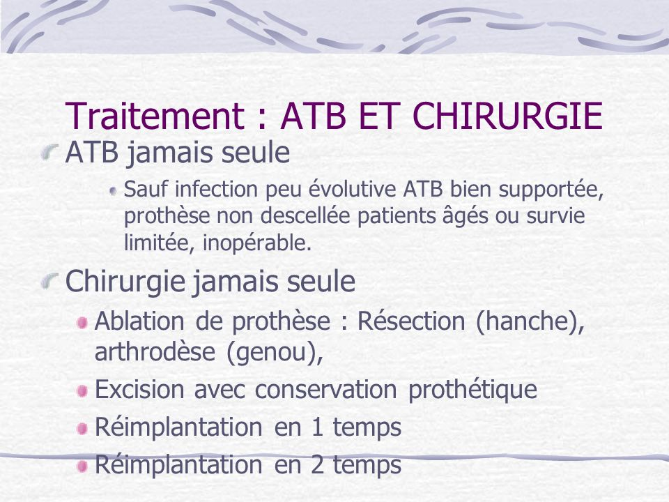 Traitement : ATB ET CHIRURGIE