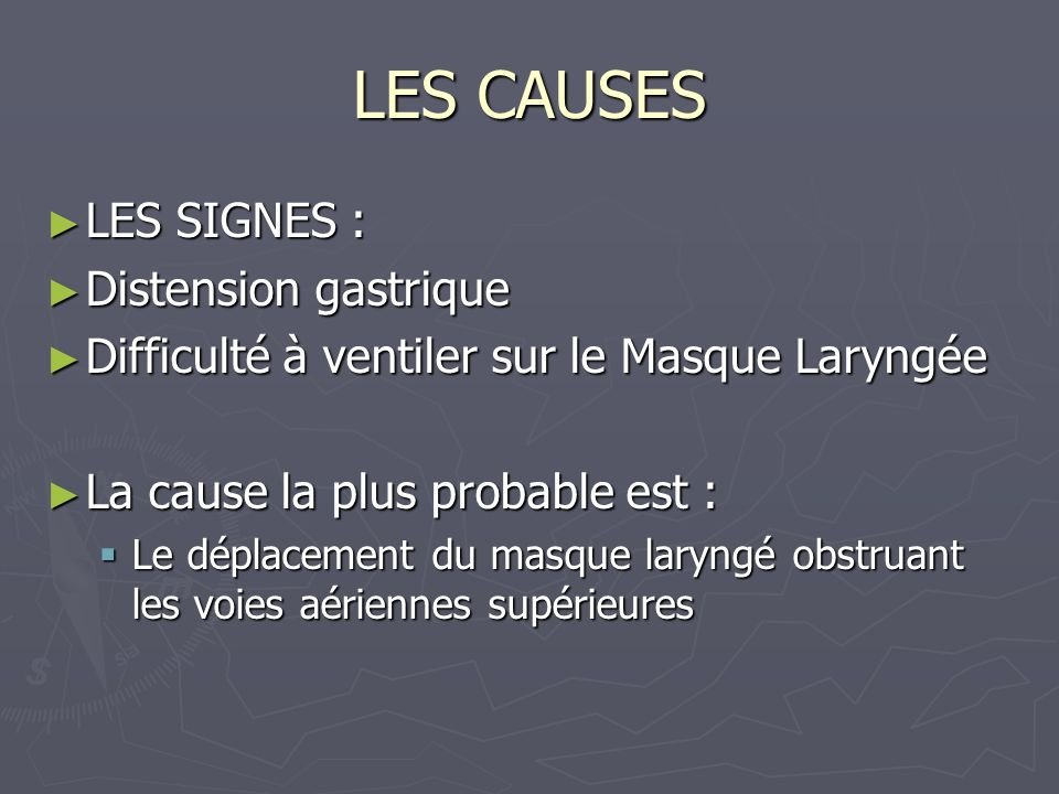 LES CAUSES LES SIGNES : Distension gastrique