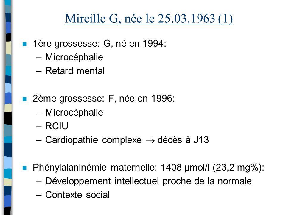 Mireille G, née le 25.03.1963 (1) 1ère grossesse: G, né en 1994: