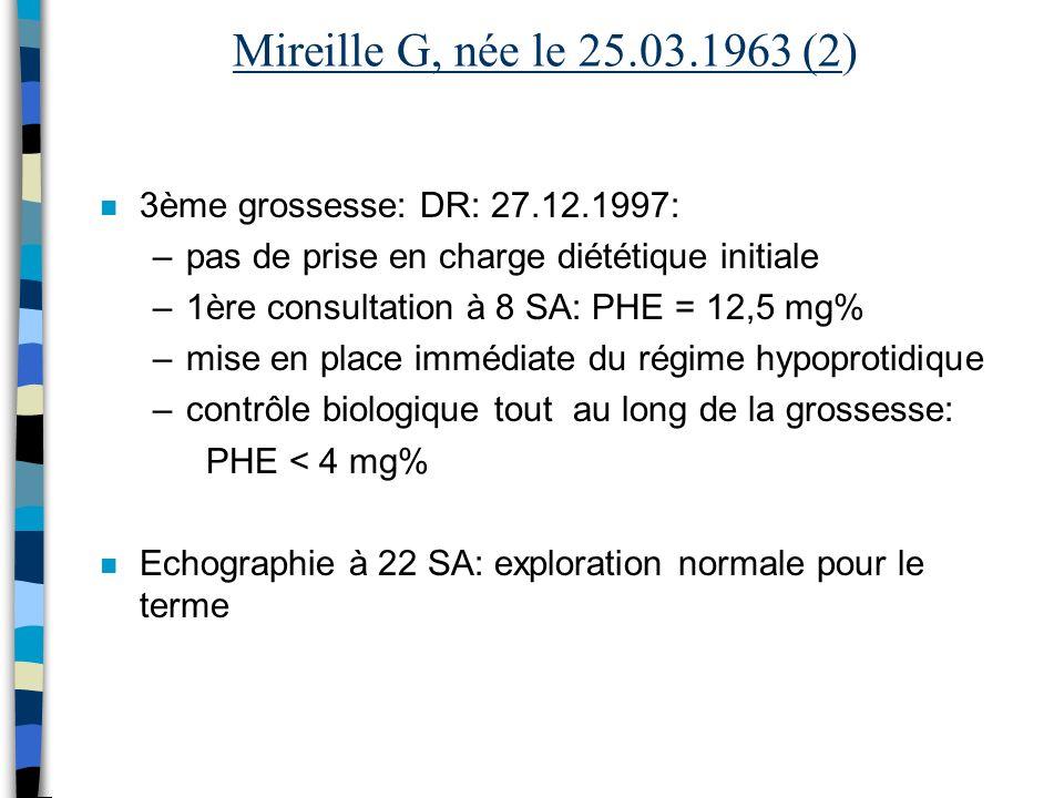 Mireille G, née le 25.03.1963 (2) 3ème grossesse: DR: 27.12.1997:
