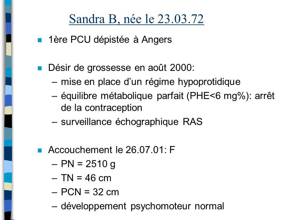 Sandra B, née le 23.03.72 1ère PCU dépistée à Angers