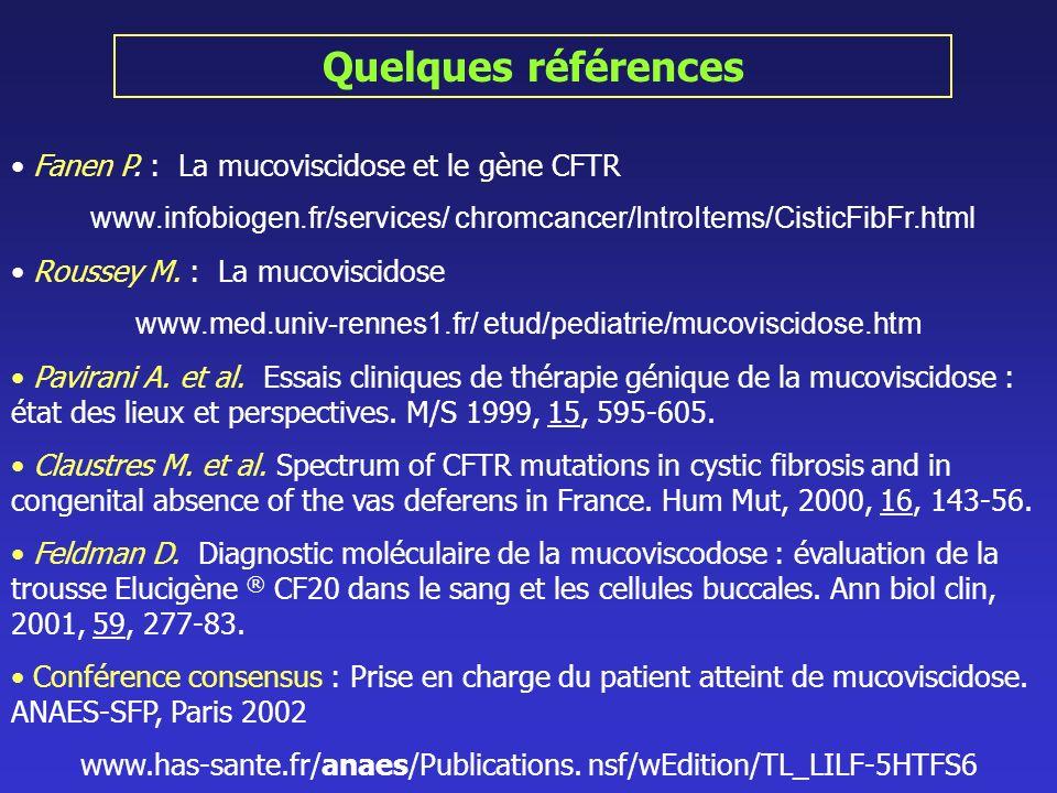 Quelques références Fanen P. : La mucoviscidose et le gène CFTR