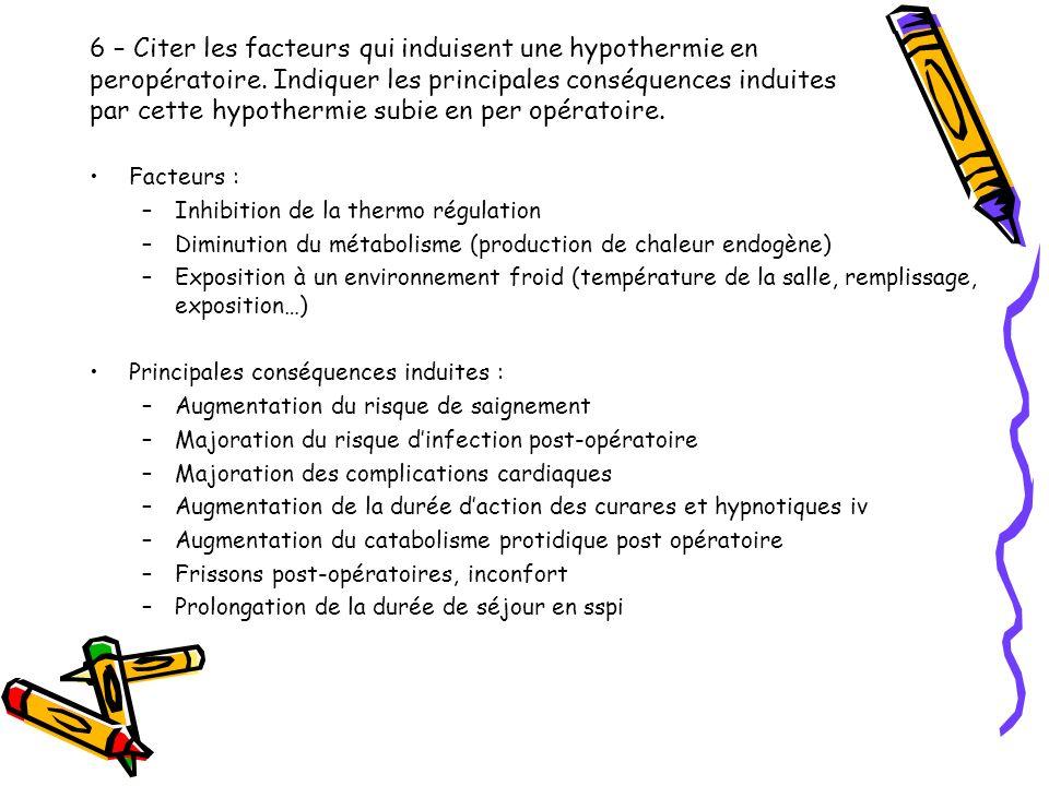 6 – Citer les facteurs qui induisent une hypothermie en peropératoire
