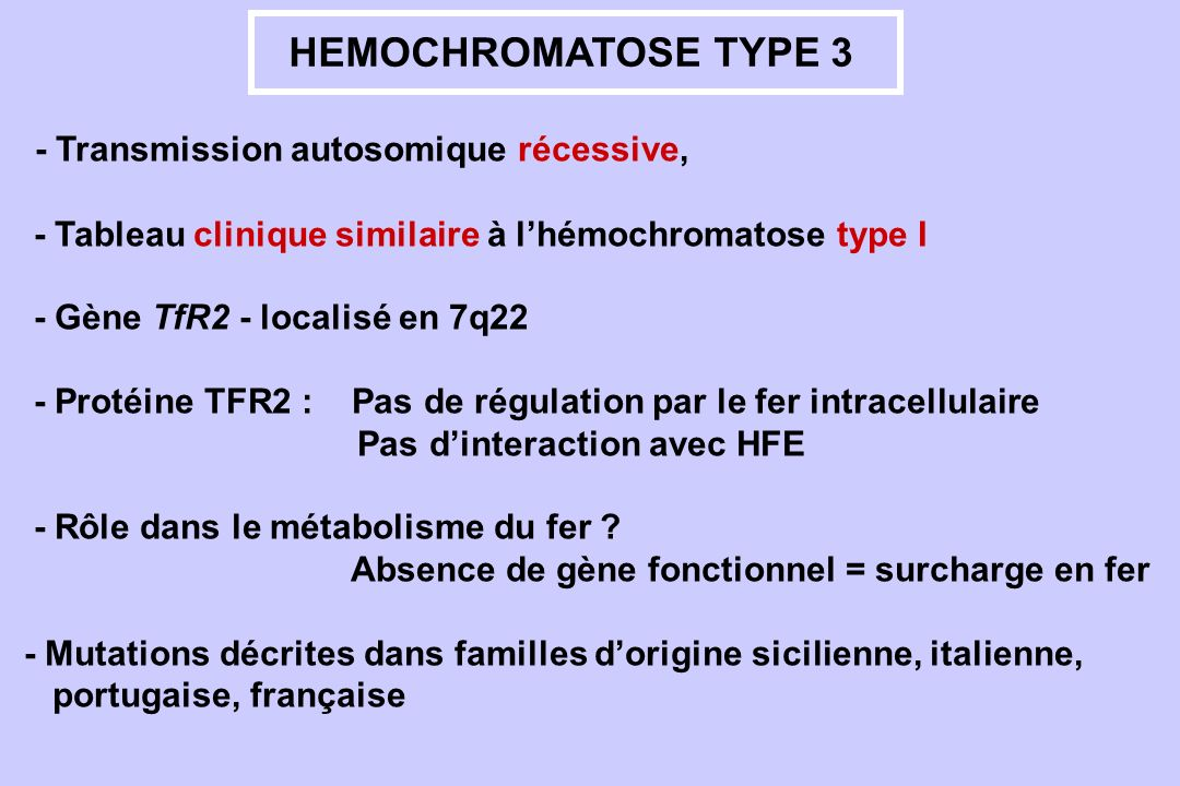 HEMOCHROMATOSE TYPE 3 - Transmission autosomique récessive,
