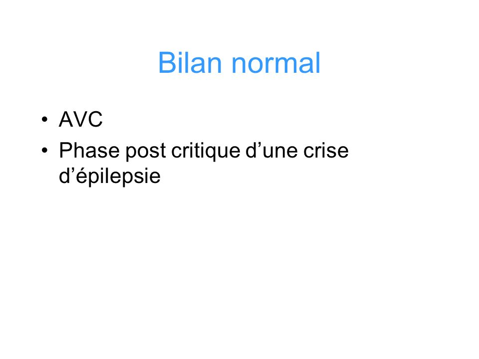 Bilan normal AVC Phase post critique d'une crise d'épilepsie