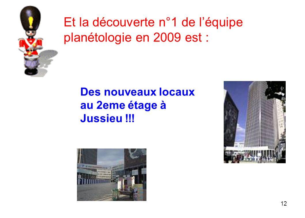Et la découverte n°1 de l'équipe planétologie en 2009 est :