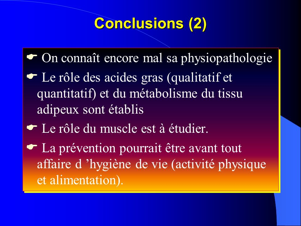 Conclusions (2) On connaît encore mal sa physiopathologie