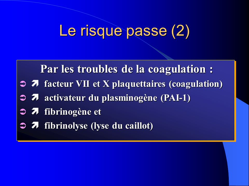 Par les troubles de la coagulation :