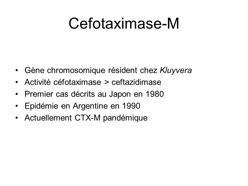 Cefotaximase-M Gène chromosomique résident chez Kluyvera