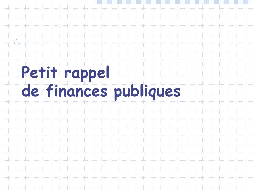 Petit rappel de finances publiques
