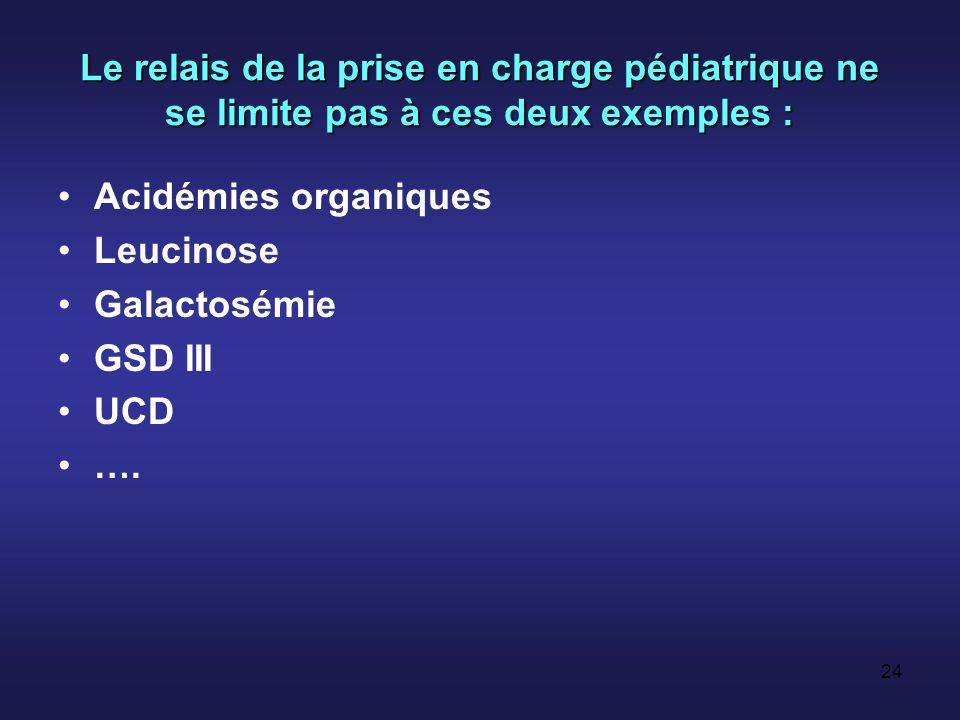 Le relais de la prise en charge pédiatrique ne se limite pas à ces deux exemples :
