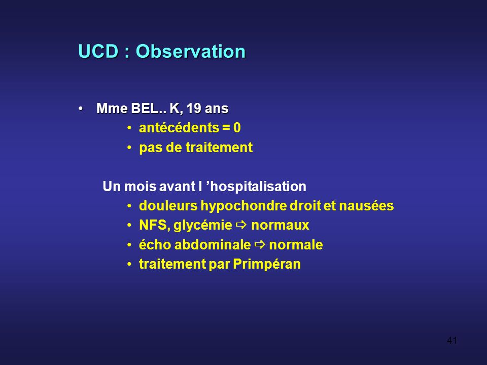 UCD : Observation Mme BEL.. K, 19 ans antécédents = 0