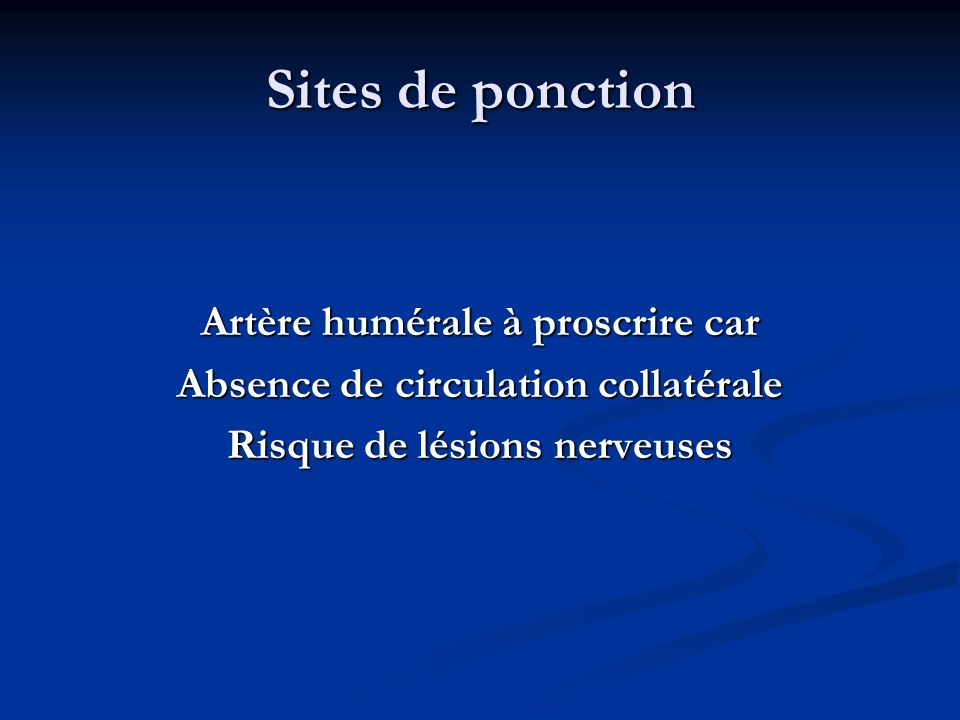 Sites de ponction Artère humérale à proscrire car