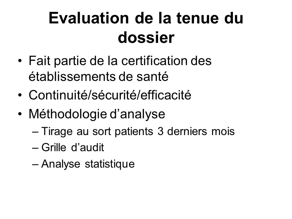 Evaluation de la tenue du dossier