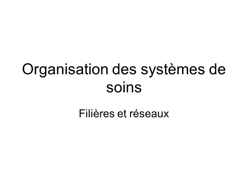Organisation des systèmes de soins