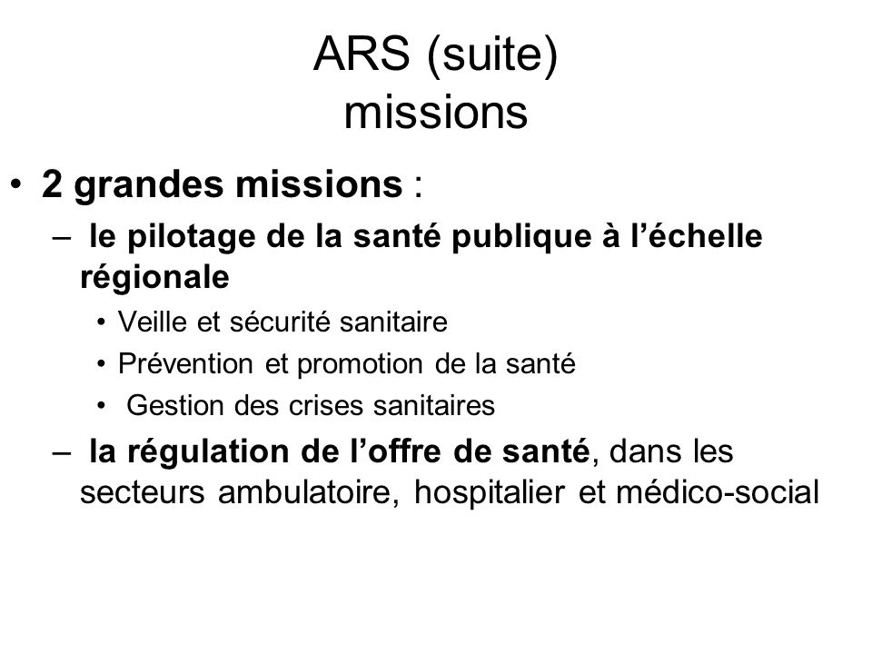 ARS (suite) missions 2 grandes missions :