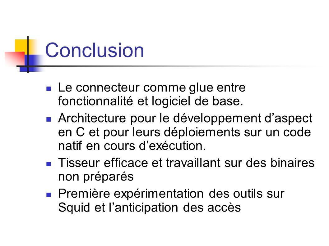 Conclusion Le connecteur comme glue entre fonctionnalité et logiciel de base.