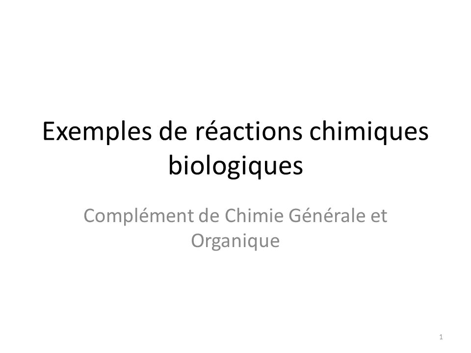 Exemples de réactions chimiques biologiques