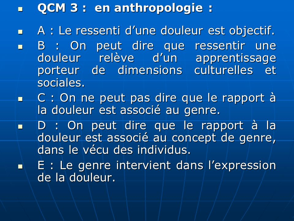 QCM 3 : en anthropologie :