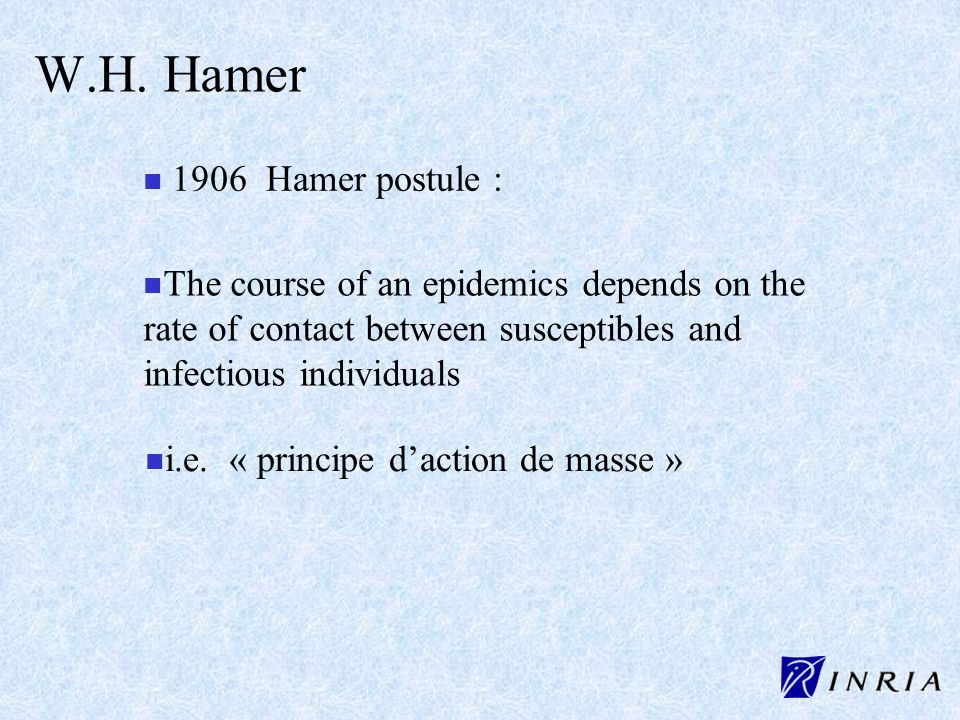 W.H. Hamer 1906 Hamer postule :