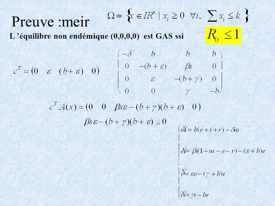 Preuve :meir L 'équilibre non endémique (0,0,0,0) est GAS ssi