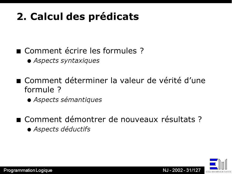 2. Calcul des prédicats Comment écrire les formules