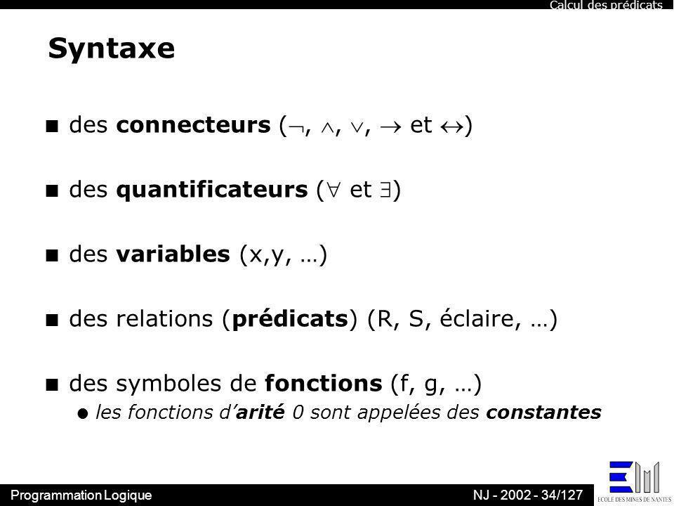 Syntaxe des connecteurs (, , ,  et ) des quantificateurs ( et )