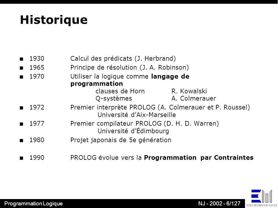 Historique 1930 Calcul des prédicats (J. Herbrand)