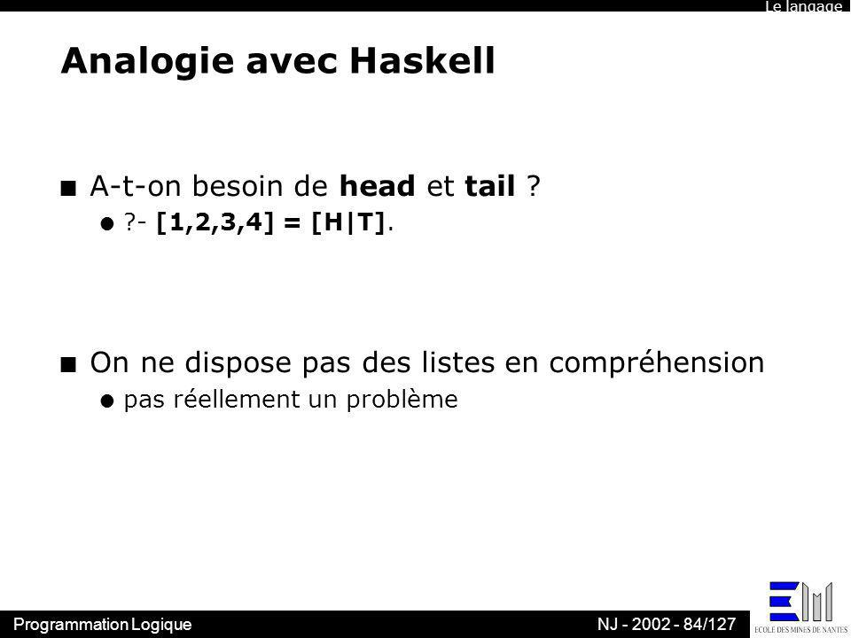 Analogie avec Haskell A-t-on besoin de head et tail