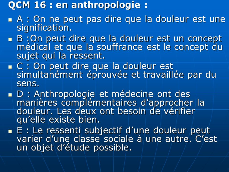 QCM 16 : en anthropologie :