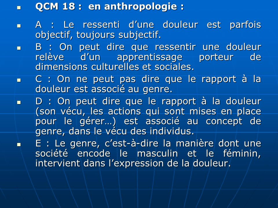 QCM 18 : en anthropologie :