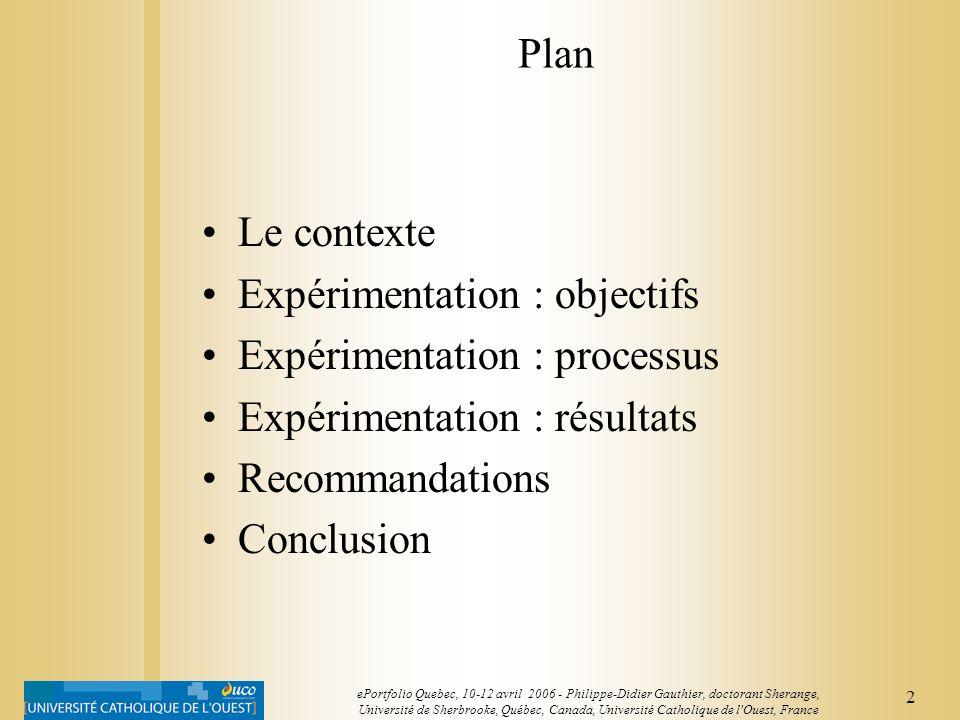 Expérimentation : objectifs Expérimentation : processus