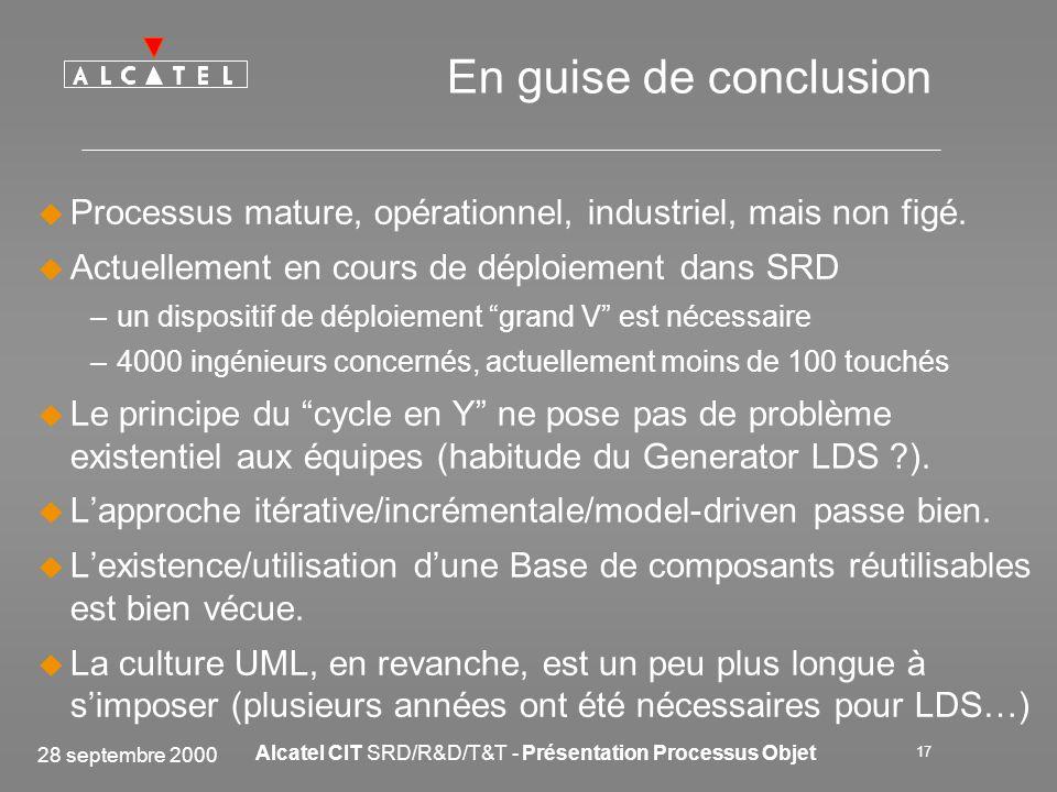 En guise de conclusion Processus mature, opérationnel, industriel, mais non figé. Actuellement en cours de déploiement dans SRD.