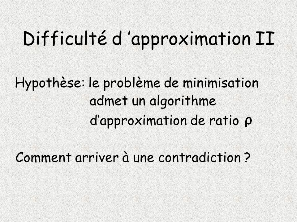 Difficulté d 'approximation II